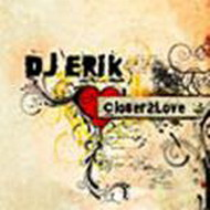 dj erik - closer 2 love